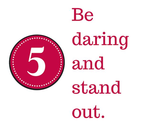 Red circle on a white background with the number 5 inside and text Be daring and standout.